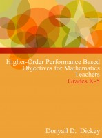 Higher-Order Performance Based Objectives for Mathematics Teachers (Grades K-5)
