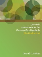 Quarterly Assessments for the Common Core Standards ELA Grades: 11-12