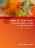 Complex Texts for Teaching and Assessing the Texas Essential Knowledge and Skills: English – High School