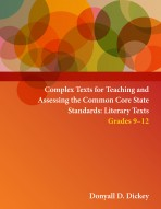 Complex Texts for Teaching and Assessing the Common Core State Standards:  Literary Texts – Grades 9-12