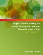 Complex Texts for Teaching and Assessing the Common Core State Standards:  Literary Texts – Grades 3-5