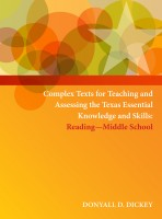 Complex Texts for Teaching and Assessing the Texas Essential Knowledge and Skills: Reading Workbook – Middle School