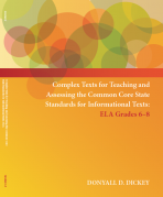 Complex Texts for Teaching and Assessing the Common Core State Standards: Informational Texts – ELA Grades 6-8 Workbook