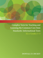 Complex Texts for Teaching and Assessing the Common Core State Standards: Informational Texts – ELA Grades 3-5 Workbook