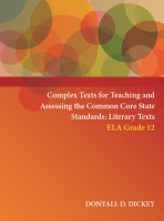 Complex Texts for Teaching and Assessing the Common Core State Standards:  Literary Texts – ELA Grade 12 Workbook