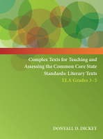 Complex Texts for Teaching and Assessing the Common Core State Standards:  Literary Texts – Grades 3-5 Workbook