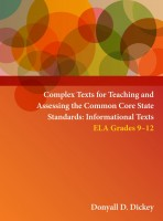 Complex Texts for Teaching and Assessing the Common Core State Standards: Informational Texts – ELA Grades 9-12