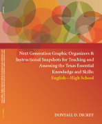 Next Generation Graphic Organizers and Instructional Snapshots for Teaching and Assessing the Texas Essential Knowledge and Skills (English) Workbook – High School