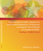 Next Generation Graphic Organizers and Instructional Snapshots for Teaching and Assessing the Texas Essential Knowledge and Skills (Reading) Workbook – Middle School