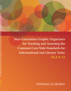 Next Generation Graphic Organizers for Teaching and Assessing the Common Core State Standards for Informational and Literary Texts: ELA 9-12 Workbook