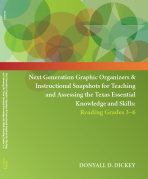 Next Generation Graphic Organizers and Instructional Snapshots for Teaching and Assessing the Texas Essential Knowledge and Skills: Reading Grades 3-6