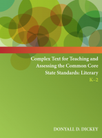 Complex Text for Teaching and Assessing the Common Core State Standards: Literary K-2
