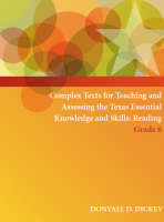 Complex Texts for Teaching and Assessing the Texas Essential Knowledge and Skills: Reading Grade 6