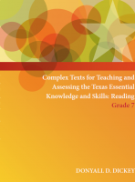 Complex Texts for Teaching and Assessing the Texas Essential Knowledge and Skills: Reading Grade 7