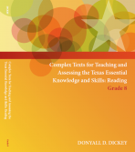 Complex Texts for Teaching and Assessing the Texas Essential Knowledge and Skills: Reading Grade 8