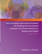 Next Generation Instructional Snapshots for Teaching and Assessing the Common Core State Standards for: Reading and English Grades K-12